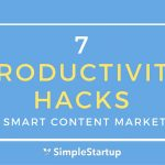7 Productivity Hacks for Smart Content Marketers