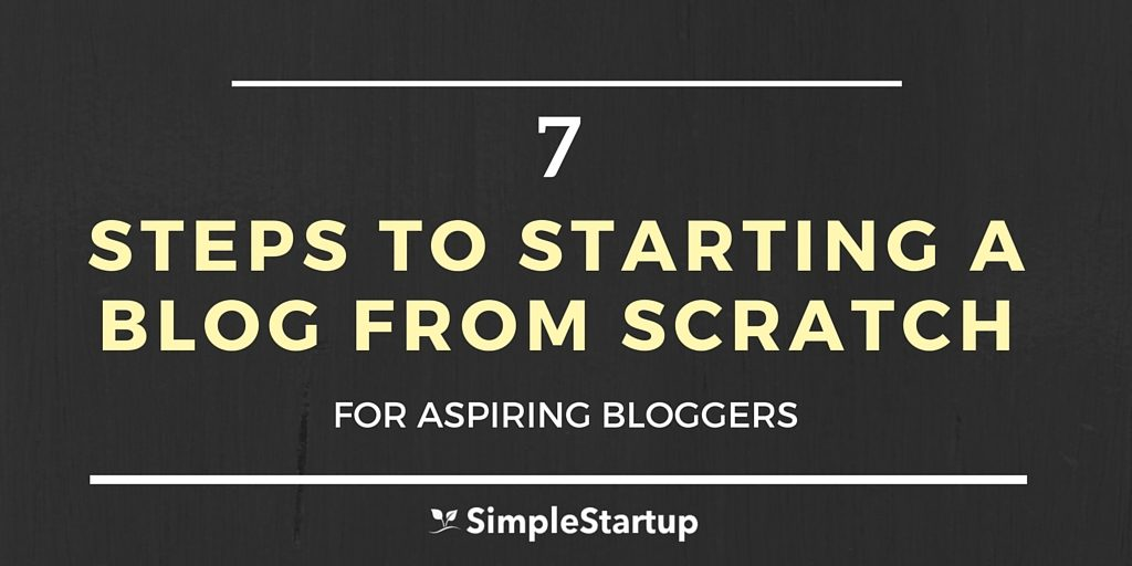 How to Start a Blog From Scratch in 7 Steps