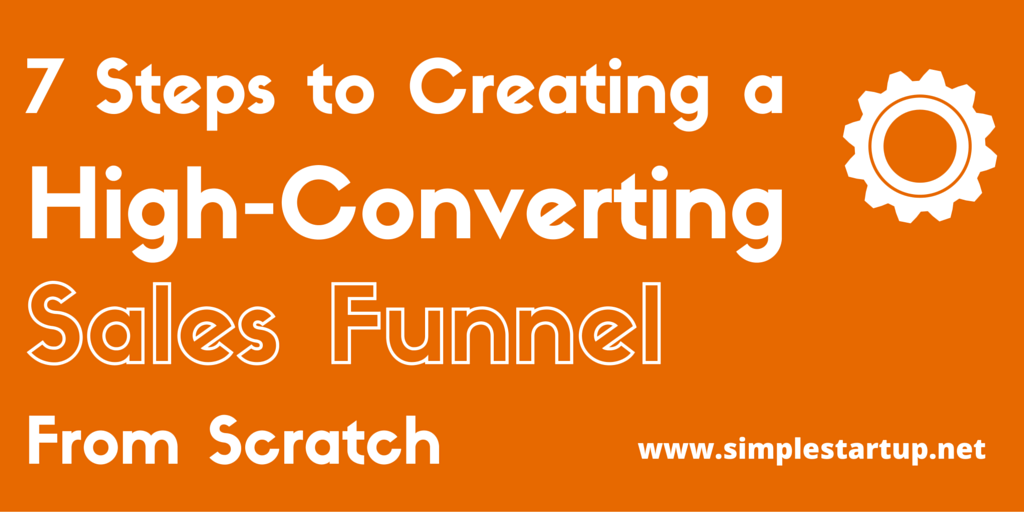 7 Steps to Creating a High-Converting Sales Funnel From Scratch
