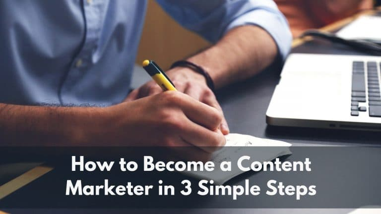 How to Become a Content Marketer in 3 Simple Steps