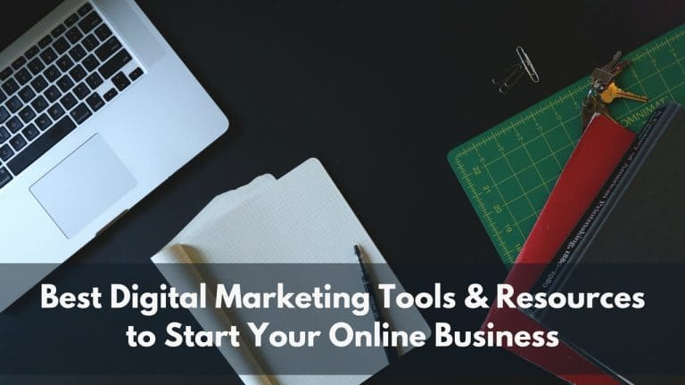 Best Digital Marketing Tools & Resources You Need to Start Your Online Business in 2021