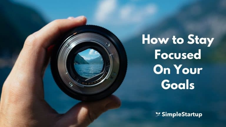 How to Stay Focused on Your Goals: 5 Ways to Master Your Time