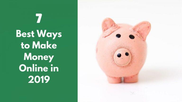 7 Best Ways to Make Money Online in 2021