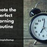 Morning Routine for Success - Create Your Perfect Morning Ritual
