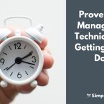 7 Proven Time Management Techniques for Getting Things Done